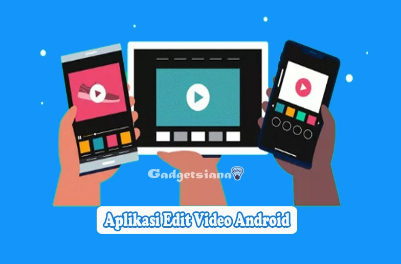 Aplikasi Edit Video Android