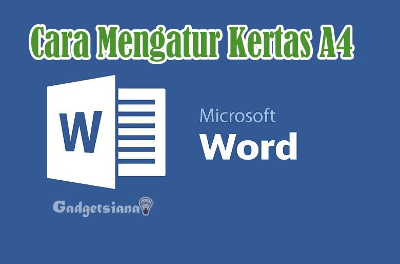 Cara Mengatur Kertas A4 di MS Word
