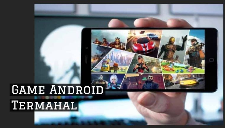 Game Android Paling Mahal